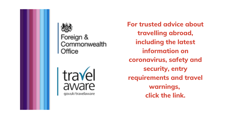 Check the FCO website for the latest information on travelling safely to your specific destination